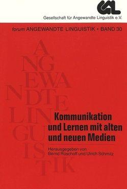 Kommunikation und Lernen mit alten und neuen Medien von Rüschoff,  Bernd, Schmitz,  Ulrich