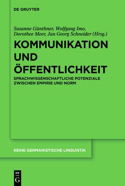 Kommunikation und Öffentlichkeit von Günthner,  Susanne, Imo,  Wolfgang, Meer,  Dorothee, Schneider,  Jan Georg