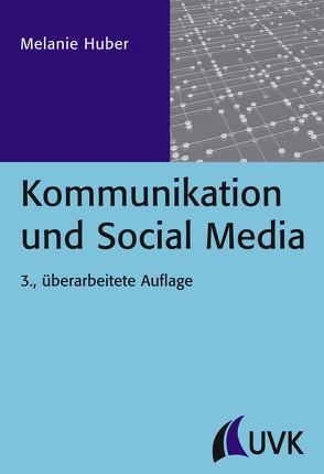 Kommunikation und Social Media von Huber,  Melanie