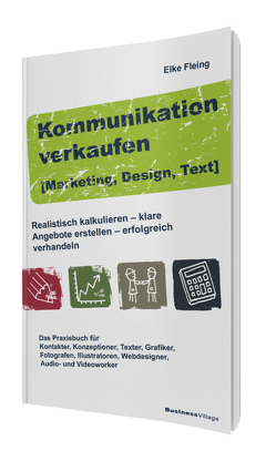 Kommunikation verkaufen [Marketing, Design, Text] von Fleing,  Elke
