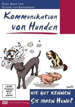 Kommunikation von Hunden von Abels,  Gaby, Eendenburg,  Claude van