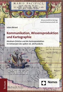 Kommunikation, Wissensproduktion und Kartographie von Bérard,  Julien