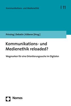 Kommunikations- und Medienethik reloaded? von Debatin,  Bernhard S., Köberer,  Nina, Prinzing,  Marlis