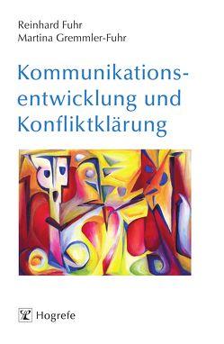Kommunikationsentwicklung und Konfliktklärung von Fuhr,  Reinhard, Gremmler-Fuhr,  Martina