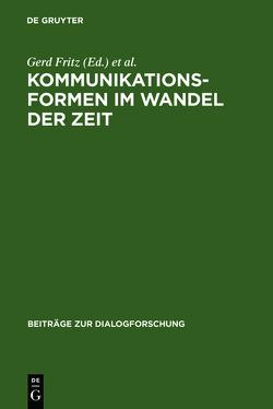Kommunikationsformen im Wandel der Zeit von Fritz,  Gerd, Jucker,  Andreas H.