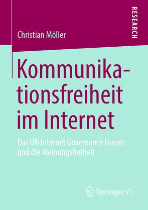 Kommunikationsfreiheit im Internet von Möller,  Christian