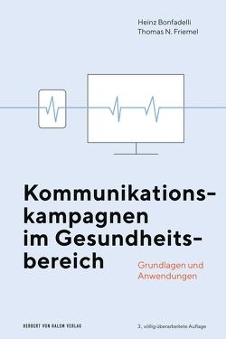 Kommunikationskampagnen im Gesundheitsbereich von Bonfadelli,  Heinz, Friemel,  Thomas N.