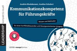 Kommunikationskompetenz für Führungskräfte von Khodakarami,  Anahita, Schubert,  Josefine