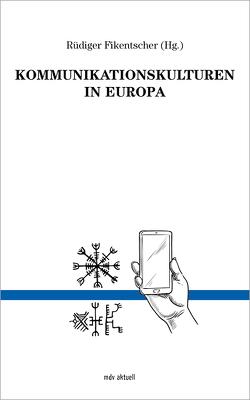 Kommunikationskulturen in Europa von Fikentscher,  Rüdiger