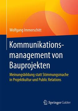 Kommunikationsmanagement von Bauprojekten von Immerschitt,  Wolfgang