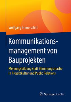 Kommunikationsmanagement von Bauprojekten von Immerschitt,  Wolfgang