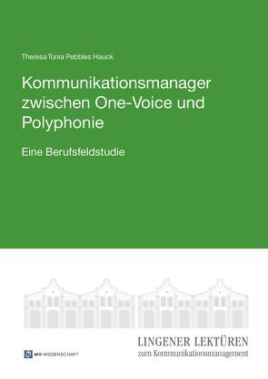 Kommunikationsmanager zwischen One-Voice und Polyphonie von Hauck,  Theresa Tonia Pebbles