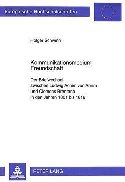 Kommunikationsmedium Freundschaft von Schwinn,  Holger