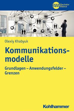 Kommunikationsmodelle von Khabyuk,  Olexiy, Peters,  Horst