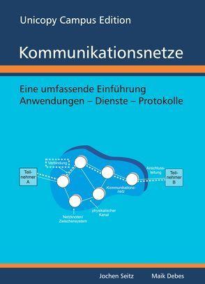 Kommunikationsnetze von Debes,  Maik, Jochen,  Seitz