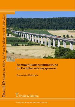 Kommunikationsoptimierung im Fachübersetzungsprozess von Heidrich,  Franziska