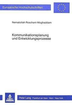 Kommunikationsplanung und Entwicklungsprozesse von Roschani-Moghaddam,  Nematollah