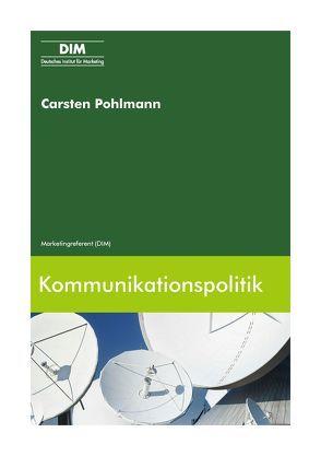 Kommunikationspolitik von Pohlmann,  Carsten