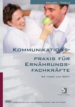 Kommunikationspraxis für Ernährungsfachkräfte von Keller,  Georg, Thiele,  Michael