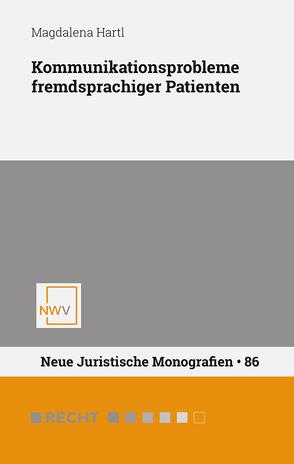 Kommunikationsprobleme fremdsprachiger Patienten von Hartl,  Magdalena