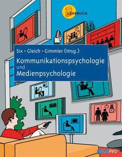 Kommunikationspsychologie – Medienpsychologie von Gimmler,  Roland, Gleich,  Uli, Six,  Ulrike