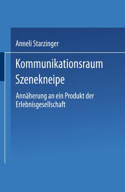 Kommunikationsraum Szenekneipe von Starzinger,  Anneli