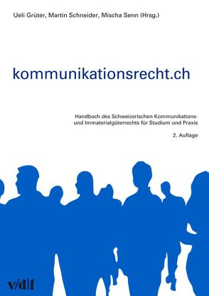 Kommunikationsrecht.ch von Grüter,  Ueli, Schneider,  Martin, Senn,  Mischa Ch