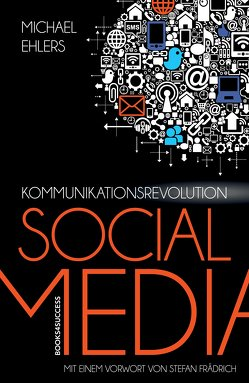 Kommunikationsrevolution Social Media von Ehlers,  Michael