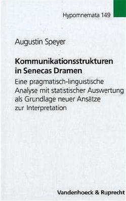 Kommunikationsstrukturen in Senecas Dramen von Speyer,  Augustin