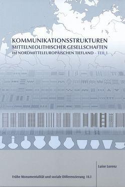 Kommunikationsstrukturen mittelneolithischer Gesellschaften im nordmitteleuropäischen Tiefland von Lorenz,  Luise