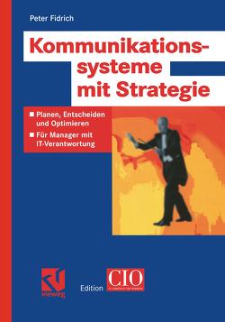 Kommunikationssysteme mit Strategie von Fidrich,  Peter