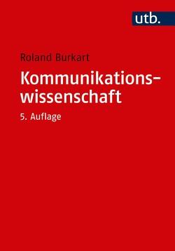 Kommunikationswissenschaft von Burkart,  Roland