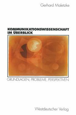 Kommunikationswissenschaft im Überblick von Maletzke,  Gerhard