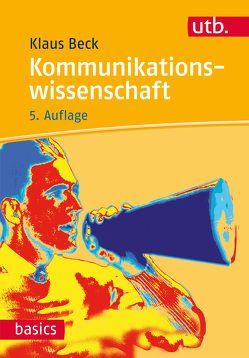 Kommunikationswissenschaft von Beck,  Klaus