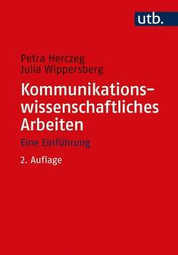 Kommunikationswissenschaftliches Arbeiten von herczeg,  Petra, Wippersberg,  Julia