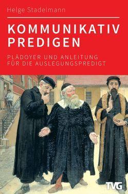 Kommunikativ predigen von Stadelmann,  Helge