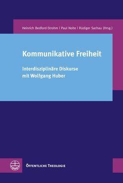 Kommunikative Freiheit von Bedford-Strohm,  Heinrich, Nolte,  Paul, Sachau,  Rüdiger