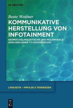 Kommunikative Herstellung von Infotainment von Weidner,  Beate