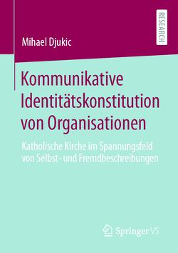 Kommunikative Identitätskonstitution von Organisationen von Djukic,  Mihael