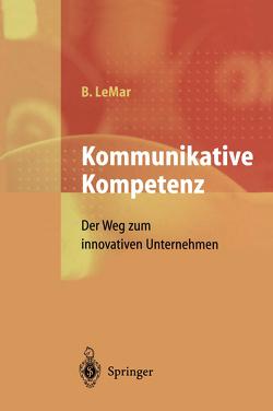 Kommunikative Kompetenz von LeMar,  Bernd