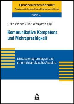 Kommunikative Kompetenz und Mehrsprachigkeit von Werlen,  Erika, Weskamp,  Ralf