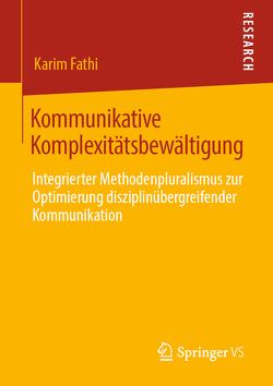 Kommunikative Komplexitätsbewältigung von Fathi,  Karim