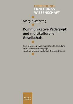 Kommunikative Pädagogik und multikulturelle Gesellschaft von Ostertag,  Margit