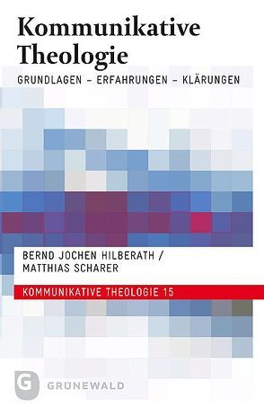Kommunikative Theologie von Hilberath,  Bernd Jochen, Scharer,  Matthias