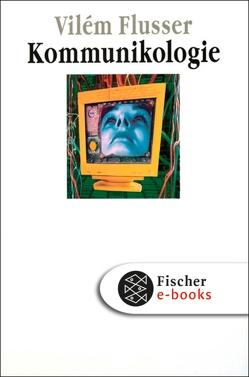 Kommunikologie von Flusser,  Vilém