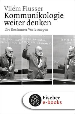 Kommunikologie weiter denken von Flusser,  Vilém