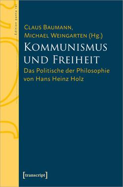 Kommunismus und Freiheit von Baumann,  Claus, Weingarten,  Michael