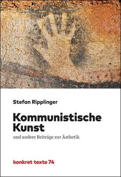 Kommunistische Kunst von Ripplinger,  Stefan