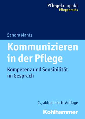 Kommunizieren in der Pflege von Mantz,  Sandra