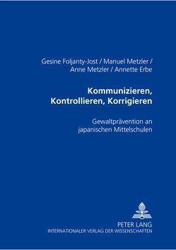 Kommunizieren, Kontrollieren, Korrigieren von Erbe,  Annette, Foljanty-Jost,  Gesine, Metzler,  Anne, Metzler,  Manuel